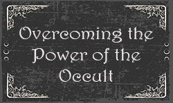 Overcoming the Occult