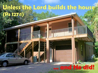 God answers prayers: Unless the Lord build the house...