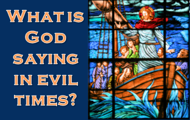 What is God saying in evil times